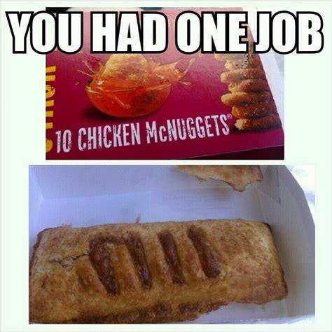 You Had One Job Meme - you had one job mcdonalds meme applepie haha you had