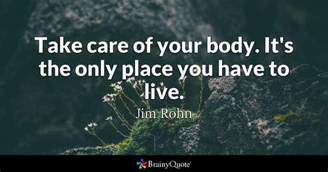 jim rohn  care   body    place