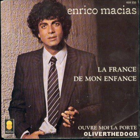 enrico macias ouvre moi la porte la de mon enfance ouvre moi la porte de enrico macias sp chez oliverthedoor ref
