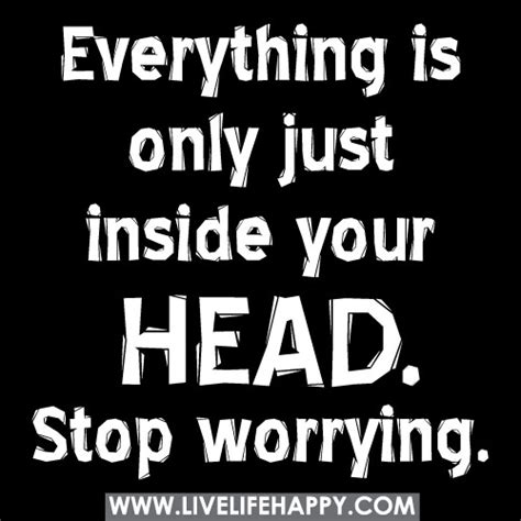 head stop worrying