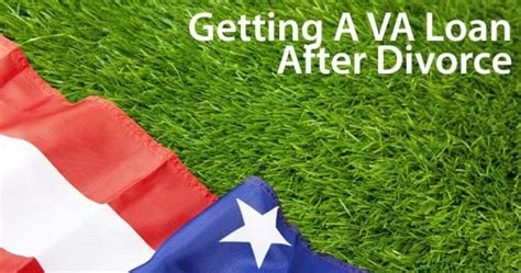 How To Get A Va Mortgage After A Divorce