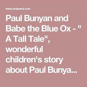 "Paul Bunyan and Babe the Blue Ox - "" A Tall Tale ..."
