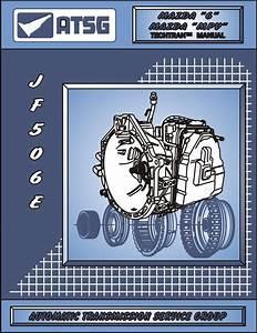 Jatco Jf506e Mazda Transmission Repair Manual  Jf506e