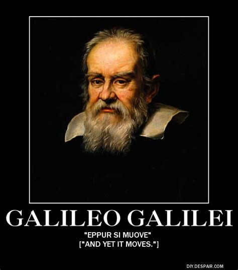 Galileo Meme - science galileo galilei quotes quotesgram