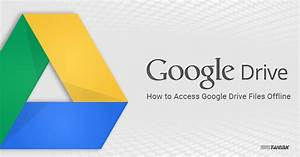 how to access google drive files offline With access google drive documents