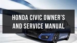 Download Honda Civic Owner U0026 39 S And Service Manual Free
