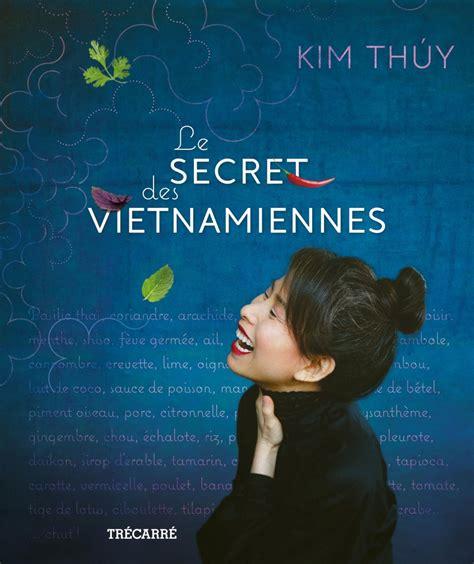 Le Secret Des Vietnamiennes Par Kim Thúy Cuisine