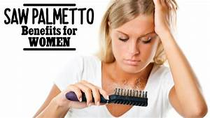 Are There Saw Palmetto Benefits For Women