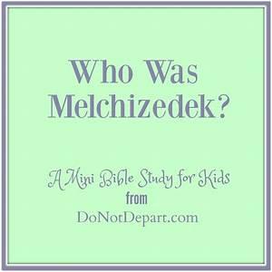 Who Was Melchizedek? (A Mini-Bible Study for Kids) - Do ...