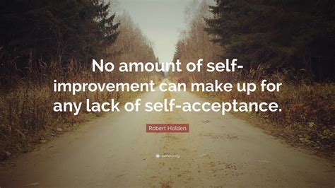 """""""no Amount Of Self-improvement Can"""