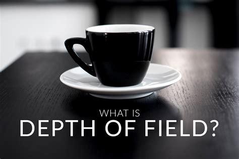 What is Depth of Field?  Digital Trends