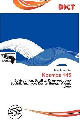 yuzhnoye design bureau kosmos 145 by benoit knutr paperback jet com