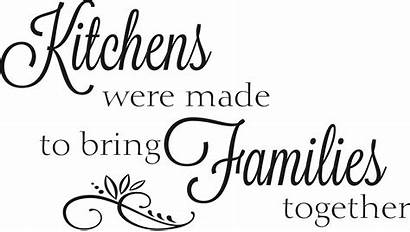 Together Families Bring Kitchens Were Kitchen Quotes