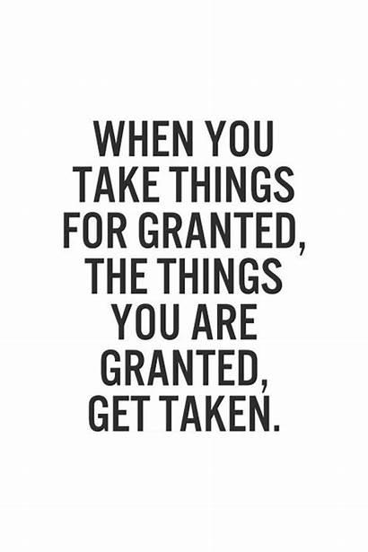 Granted Quotes Taking Someone Take Things Quotesgram