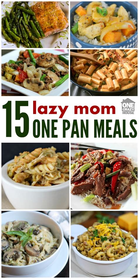 meals to make for dinner a lazy mom s one pan dinners