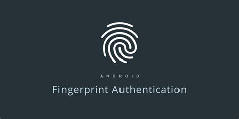 android fingerprint android how to add fingerprint authentication