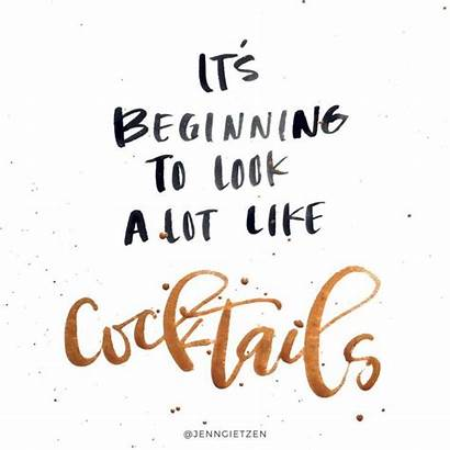 Quotes Cocktail Cocktails Saturday Happy Lot Beginning