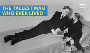 The Tallest Man in the World Ever: Robert Wadlow | paNOW