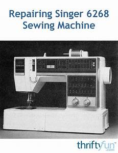 Repairing A Singer 6268 Sewing Machine