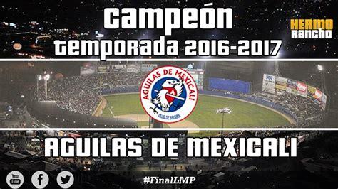 Águilas de Mexicali Campeón de la Liga Mexicana del ...