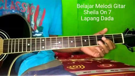 not lagu sheila on 7 belajar melodi gitar sheila on 7 lapang dada youtube