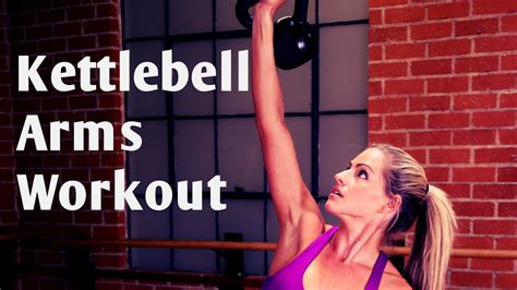 kettlebell workout minute workouts arms fitness arm kettle bell exercises kettlebells