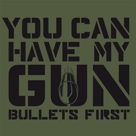You Can Have My Gun Bullets First Shirt  Patriot Depot