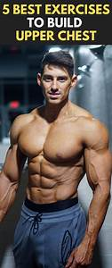 5 Best Exercises To Build Upper Chest  Fitness  Bodybuilding  Exercises  Chest  Workout  Med Bilder
