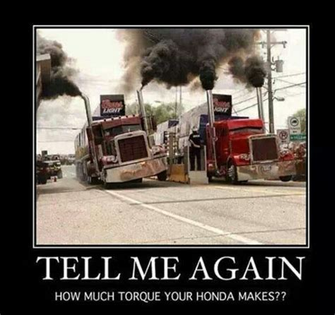 truck funny memes semi trucks trucking honda humor jokes again peterbilt trucker tell diesel torque demotivational rig motivational posters thread