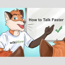 How To Talk Faster 9 Steps (with Pictures) Wikihow