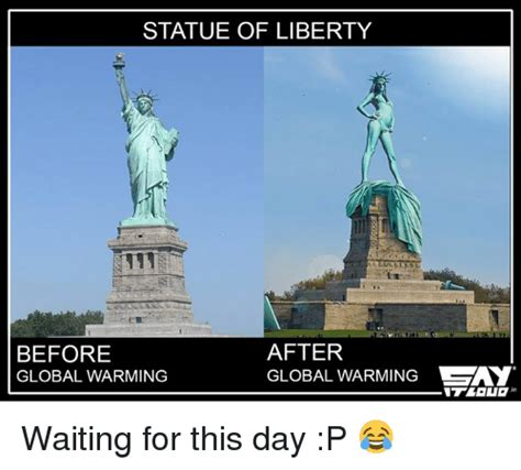 Statue Of Liberty Meme - statue of liberty after before global warming global warming waiting for this day p global