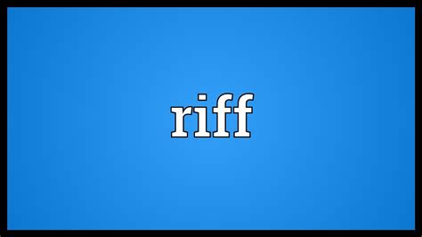 Riff Meaning - YouTube