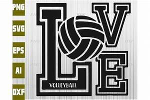 Love, Volleyball, Svg, Dxf, Eps, Png, Digital, Download, By