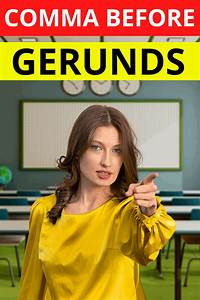 Comma Before A Gerund  The Definitive Guide