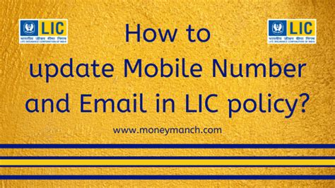 Maybe you would like to learn more about one of these? How to update Mobile Number and Email in LIC policy? - MoneyManch