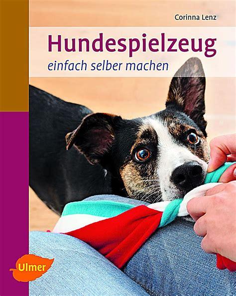 Hundespielzeug Einfach Selber Machen Buch Bestellen