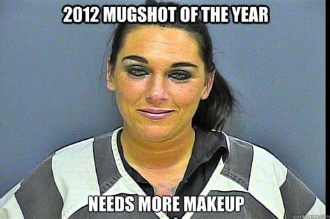 Mugshot Meme - 2012 mugshot of the year needs more makeup priceless joker mugshot quickmeme