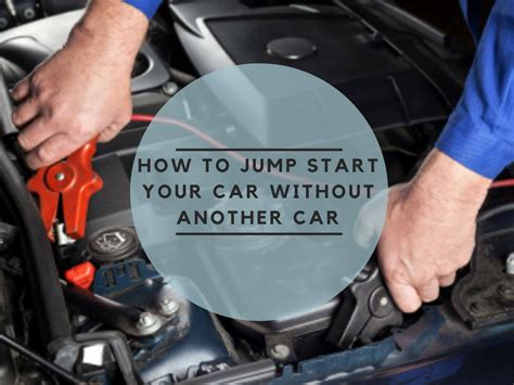 jump start car how to jump start a car battery without another car the elite product