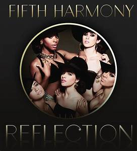 Album: Fifth Harmony - 'Reflection' - Classic ATRL