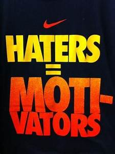 Nike quote ... ... Workout Haters Quotes
