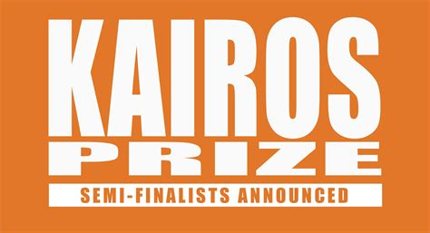 Semi-Finalists for the $15,000 Kairos Prizes Announced!