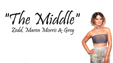 The Middle (lyrics) Ft. Maren Morris