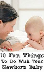 Newborn Chart Development 10 Fun Things To Do With Your Newborn Baby Newborn