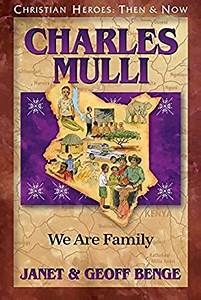 Charles Mulli: We Are Family (Christian Heroes: Then & Now ...