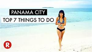 Top 7 Things To Do In Panama City // Don't Miss These ...