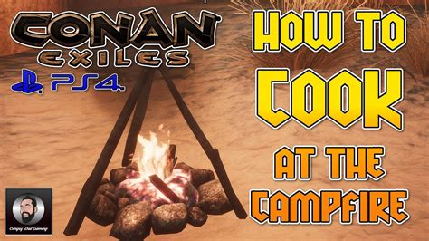 cook meat campfire conan exiles ps youtube