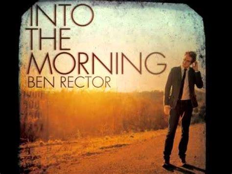 Ben Rector - Into The Morning (Album Preview) - YouTube