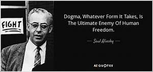 Saul Alinsky qu... Dogman Quotes