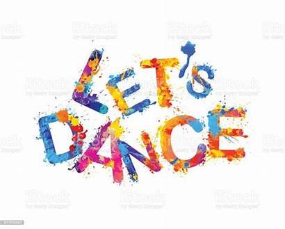 Dance Let Splash Paint Word Rainbow Tanz