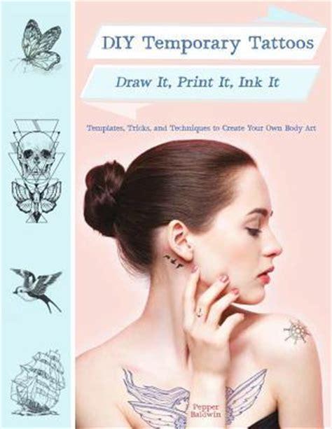 diy temporary tattoos draw  print  ink   pepper baldwin